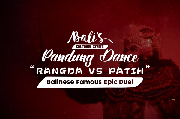"Balinese Famous Epic Duel ""Rangda VS Patih"""