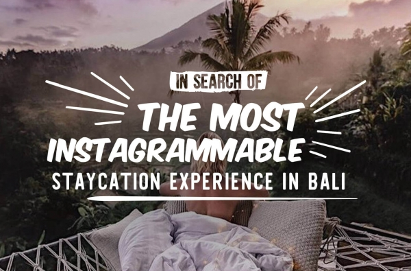 In Search of The Most Instagrammable Staycation Experience in Bali